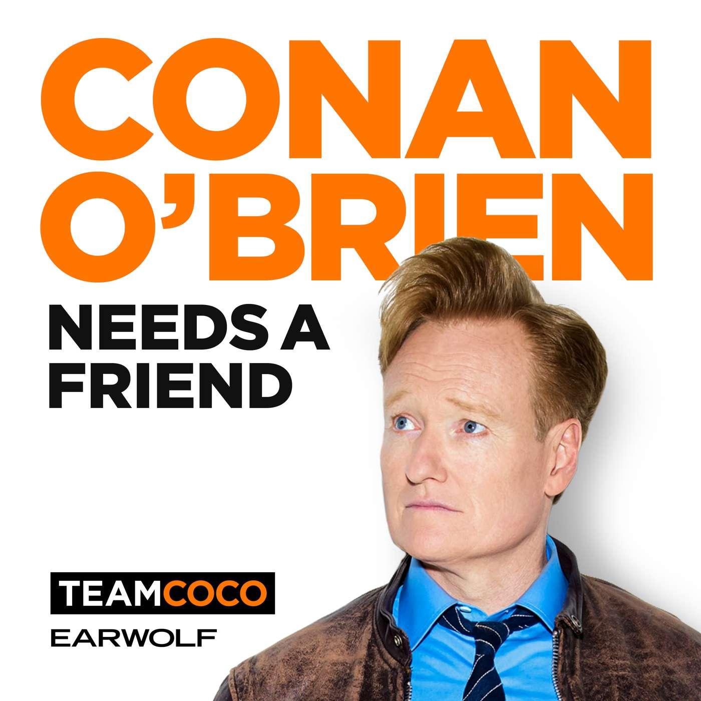 Conan O'Brien necesita un amigo