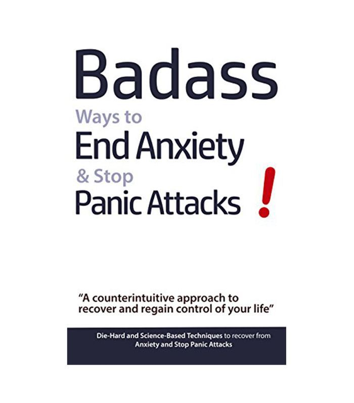 Badass Ways to End Anxiety & Stop Panic Attacks! by Geert Verschaeve