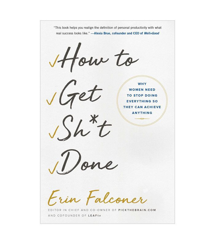 How to Get Sh*t Done by Erin Falconer