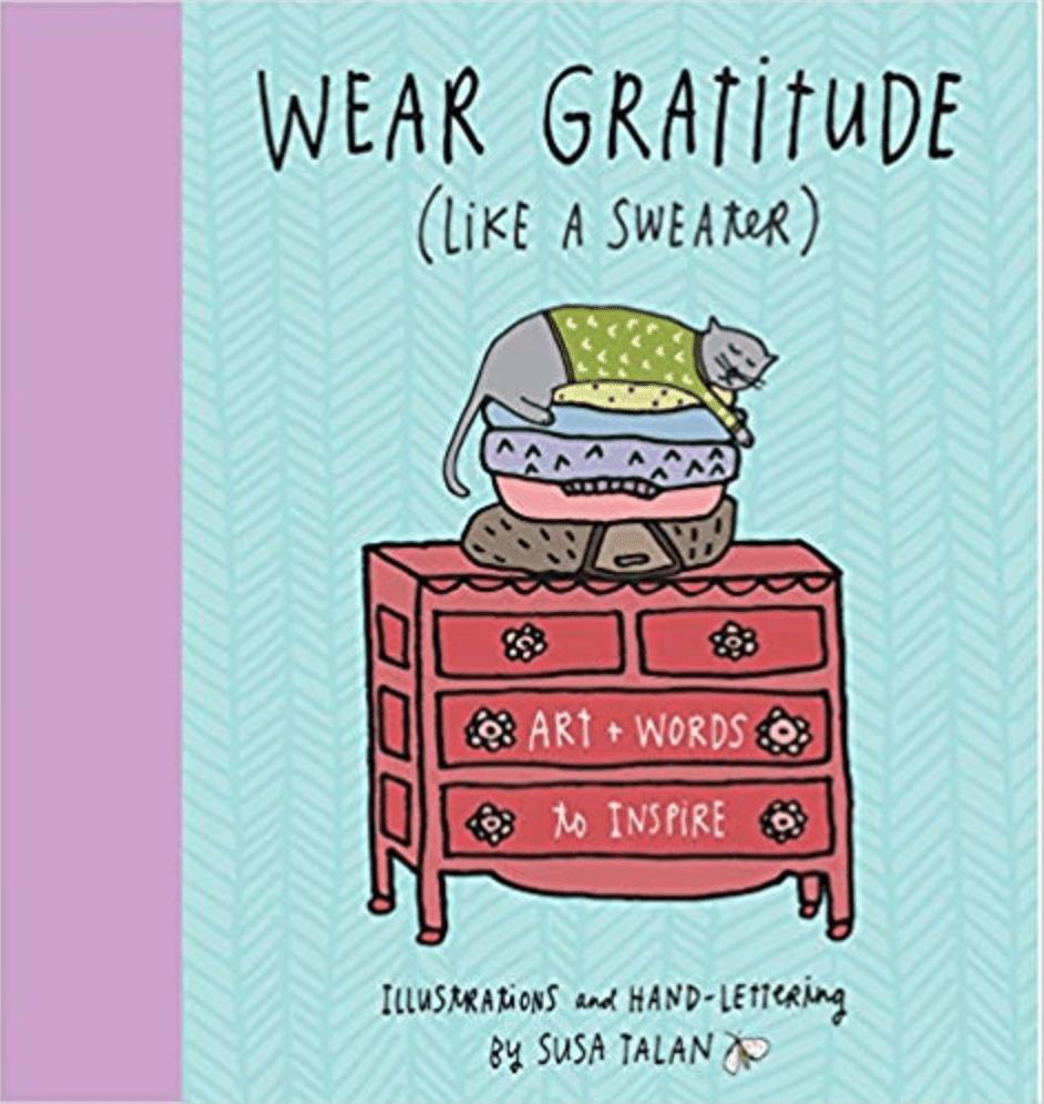 Wear Gratitude (Like A Sweater) by Susa Talan