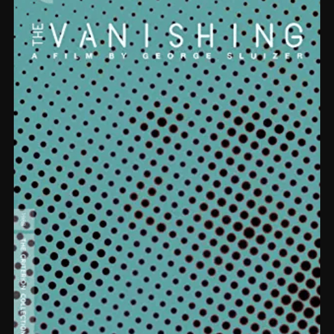 The foreign horror film, The Vanishing.