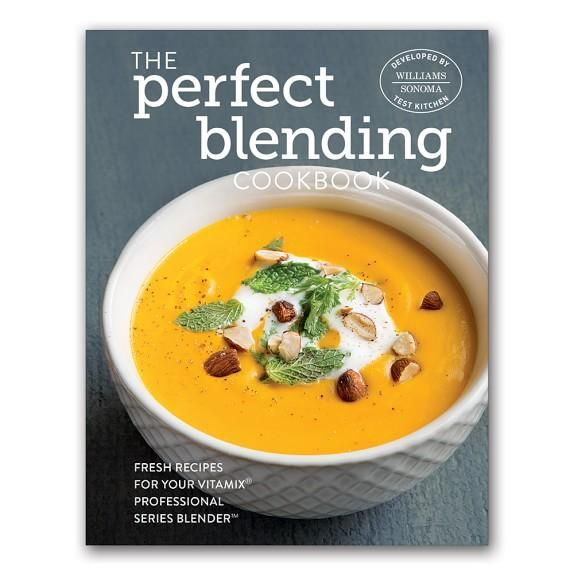 Williams Sonoma Power Blending Vitamix Cookbook