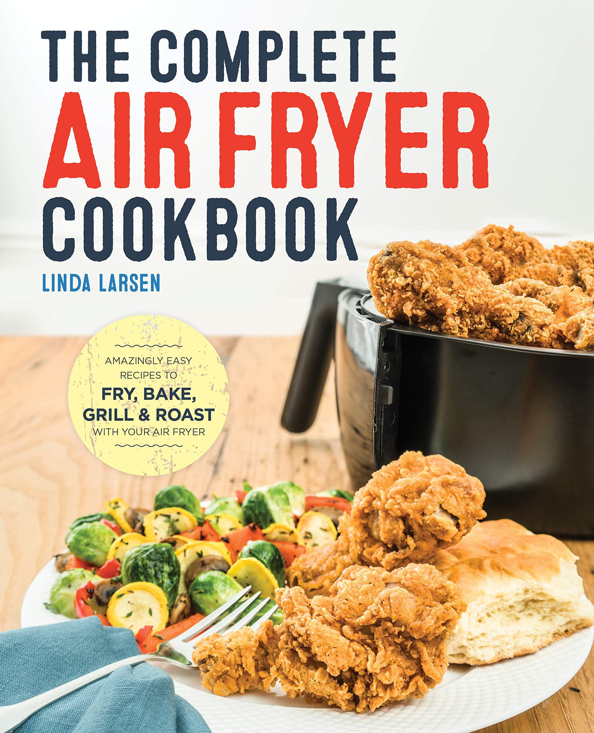 The Complete Air Fryer Cookbook—Best Air Fryer Cookbook