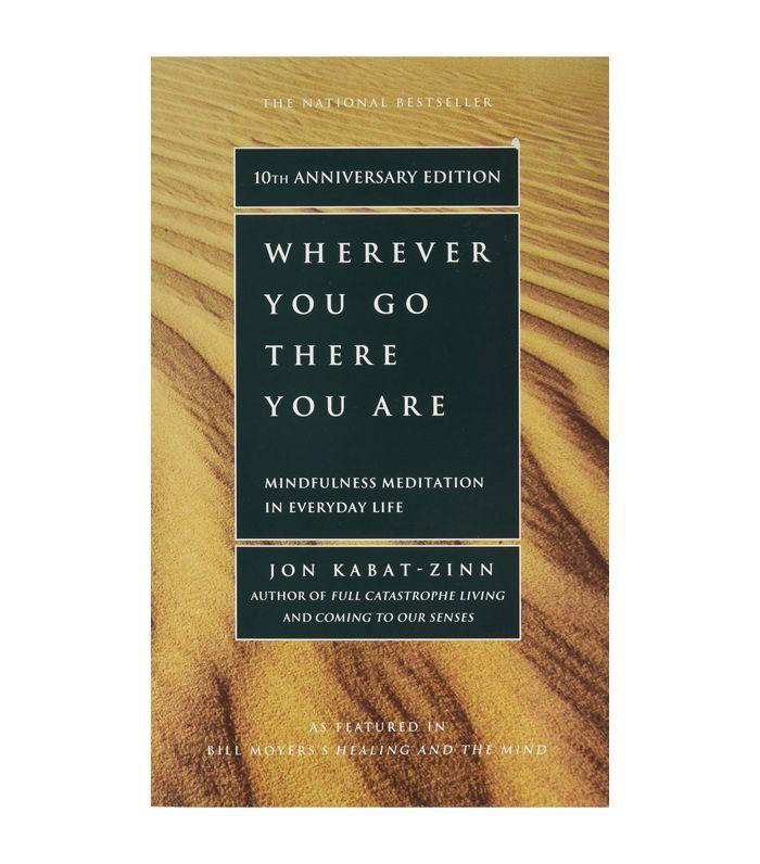 Dondequiera que vayas, estás de Jon Kabat-Zinn