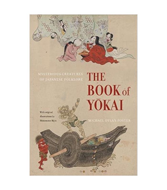 The Book of Yokai: Mysterious Creatures of Japanese Folklore Michael Dylan Foster Best mythology books
