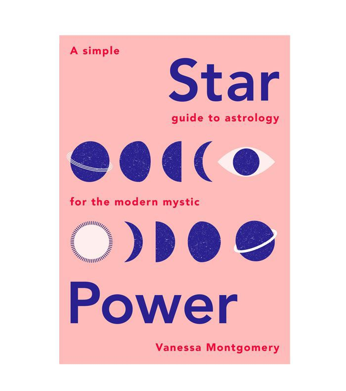 Vanessa Montgomery Star Power: A Simple Guide to Astrology for the Modern Mystic