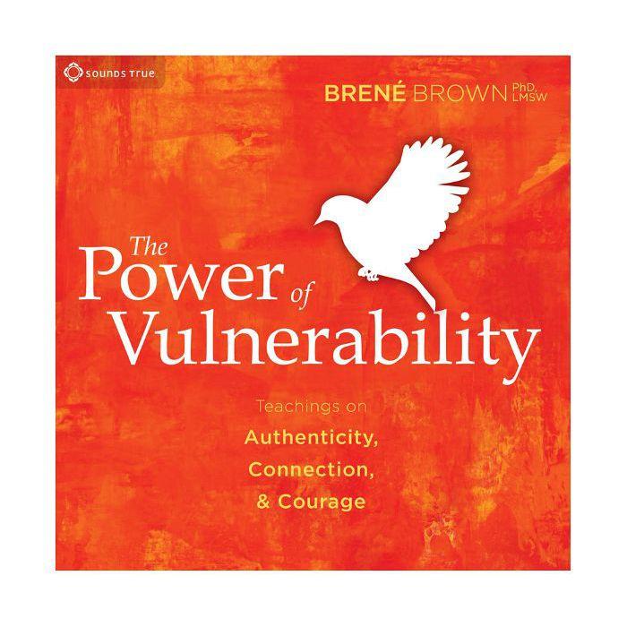 El poder de la vulnerabilidad por Brene Brown
