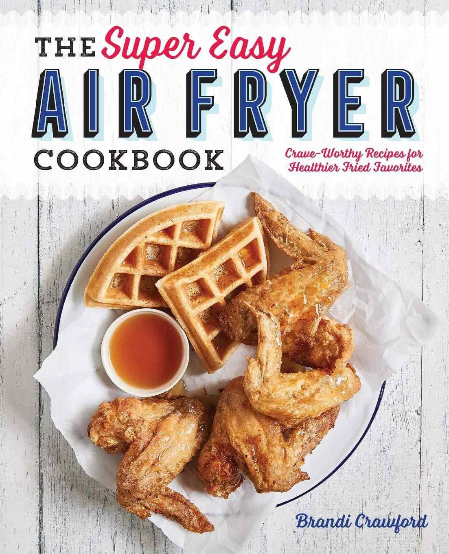 The Super Easy Air Fryer Cookbook—Best Air Fryer Cookbooks