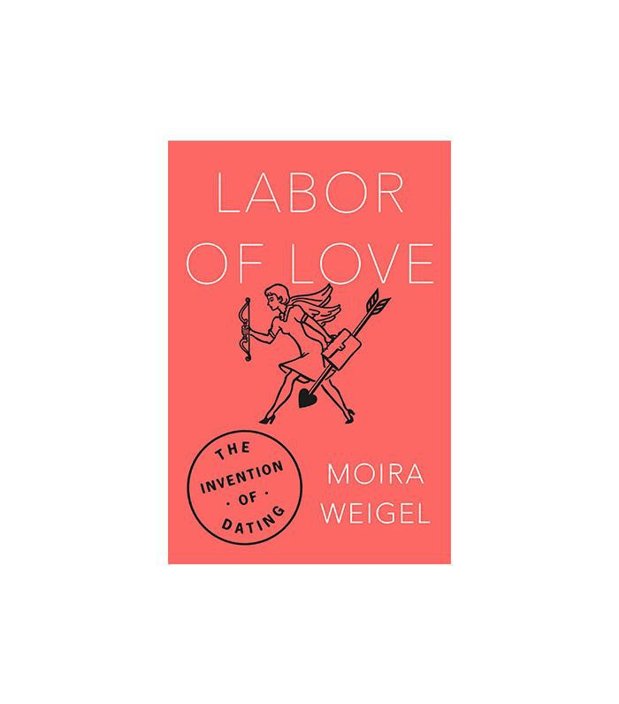 Moira Weigel Labor of Love
