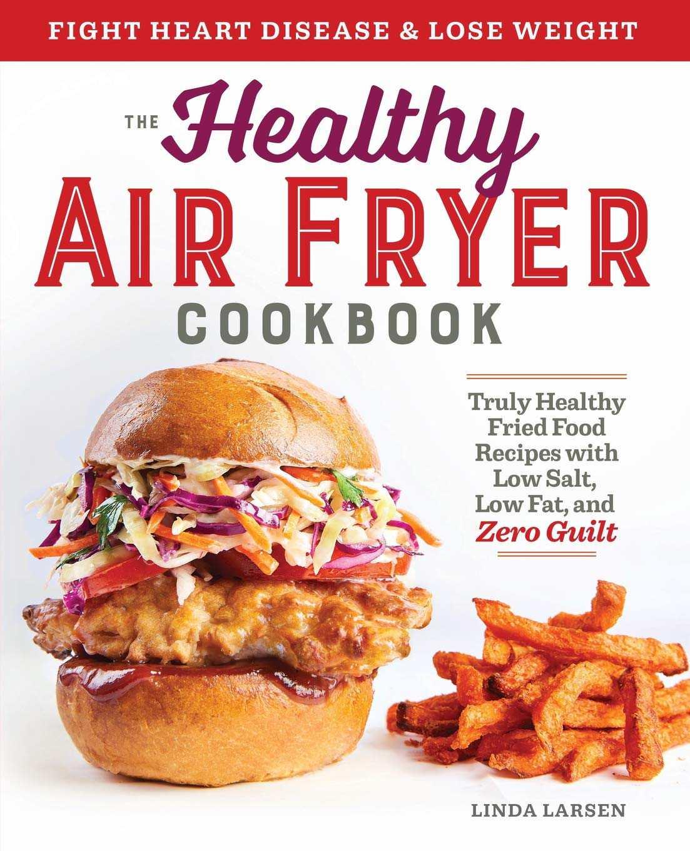 The Healthy Air Fryer Cookbook—Best Air Fryer Cookbook