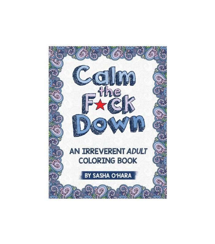 Calm the F*ck Down Coloring Book by Sasha O'Hara