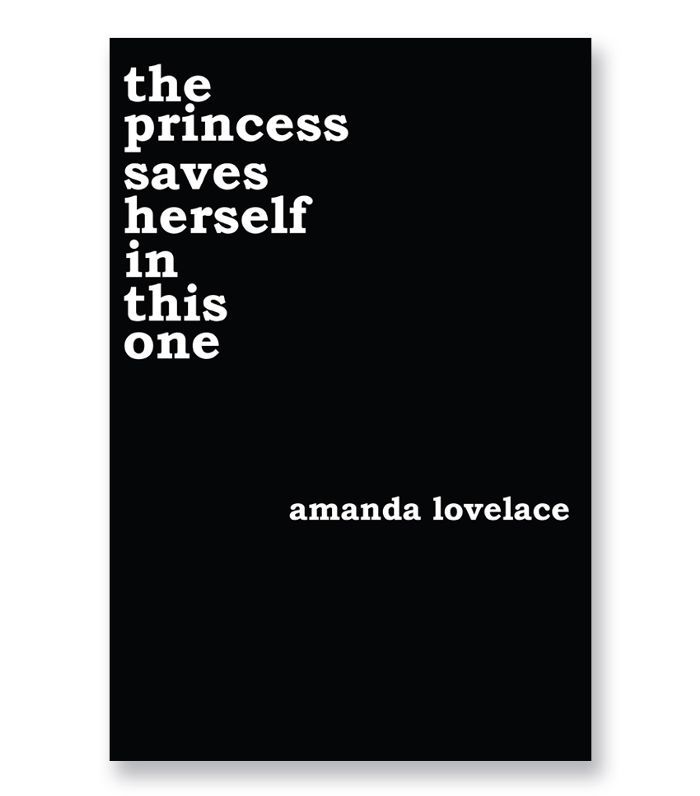 Amanda Lovelace The Princess Saves Herself in This One