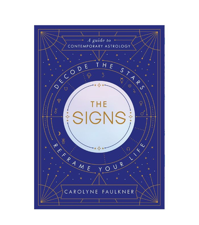 Best Books About Astrology Carolyne Faulkner The Signs: Decode the Stars, Reframe Your Life