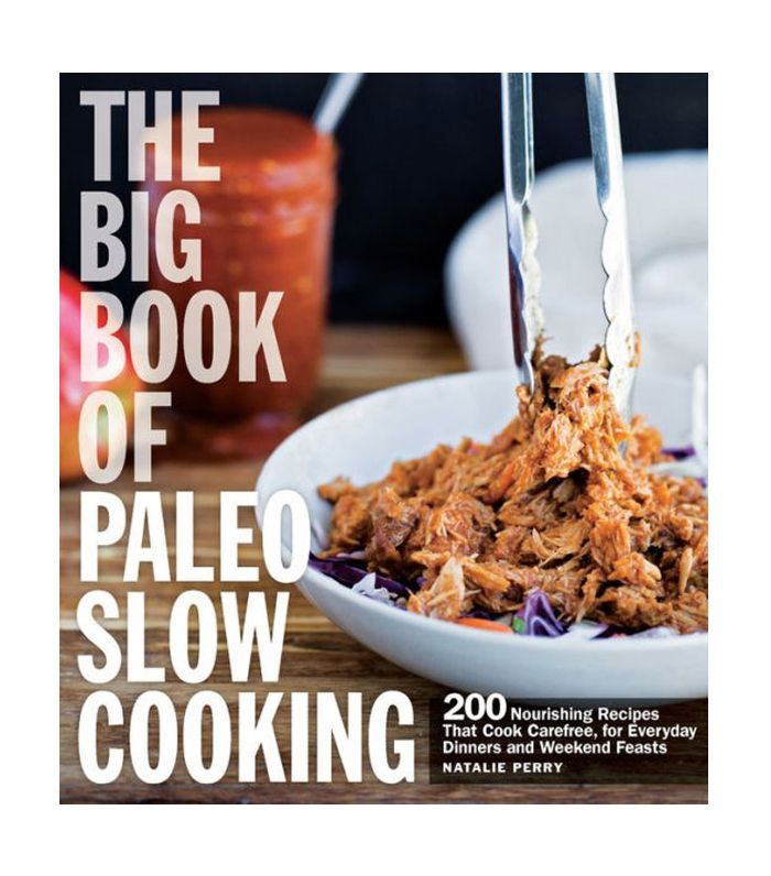 The Big Book of Paleo Slow Cooking by Natalie Perry