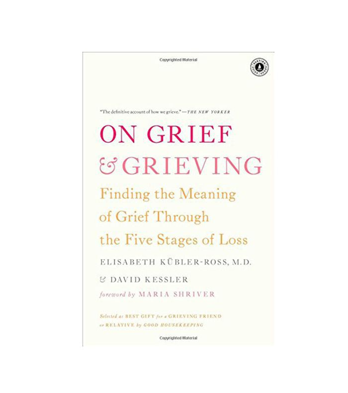 On Grief and Grieving by Elizabeth Kubler-Ross
