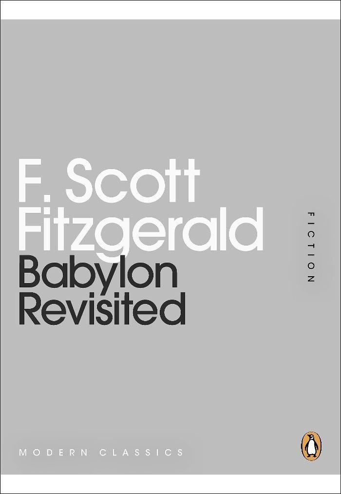 F. Scott Fitzgerald Babylon Revisited Classic Short Stories
