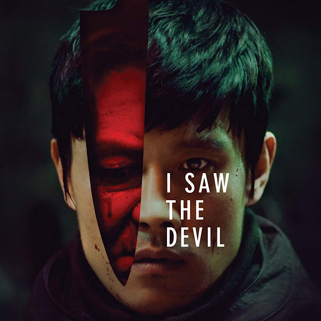 The foreign horror film, I Saw The Devil.
