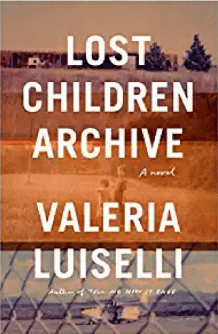 Lost Children Archive by Valeria Luiselli book cover