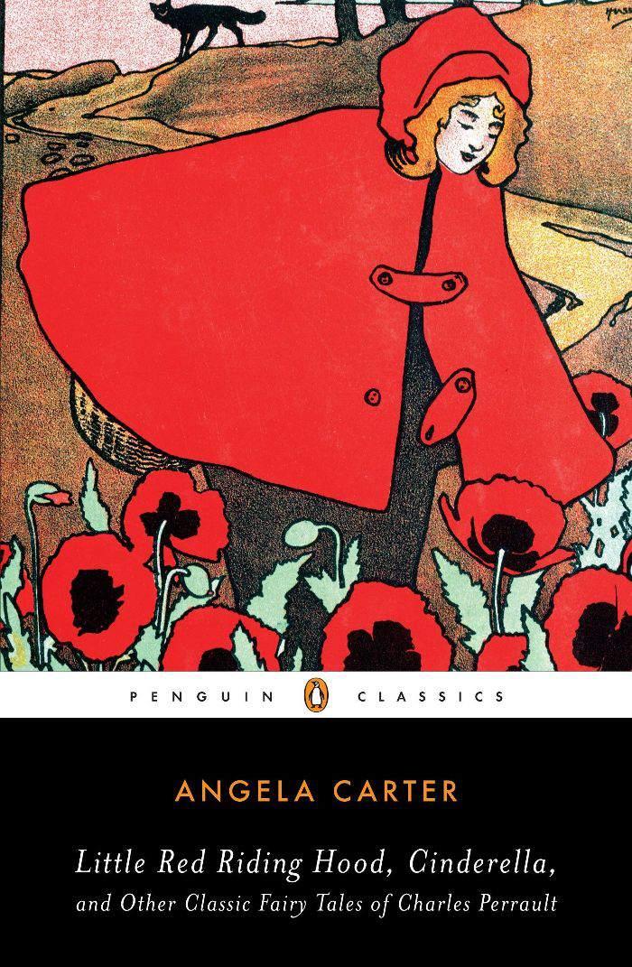 Angela Carter Caperucita Roja, Cenicienta y otros cuentos de hadas clásicos de Charles Perrault