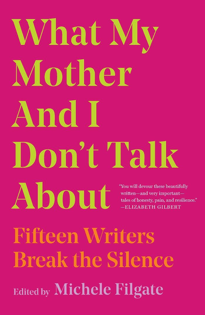 Michele Filgate What My Mother and I Don't Talk About