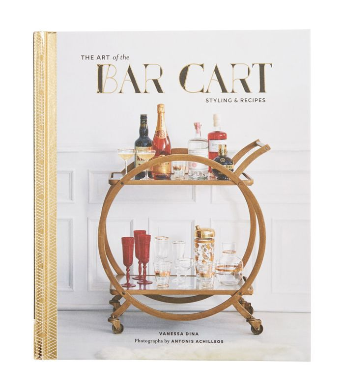 The Art Of The Bar Cart: Styling & Recipes Book
