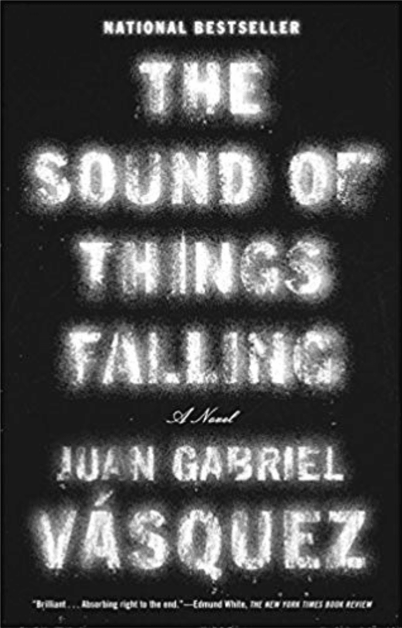 The Sound of Things Falling by Juan Gabriel Vásquez book cover