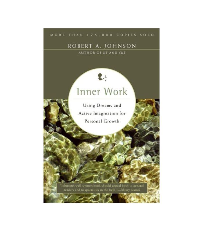 Inner Work: Using Dreams and Active Imagination for Personal Growth by Robert A. Johnson