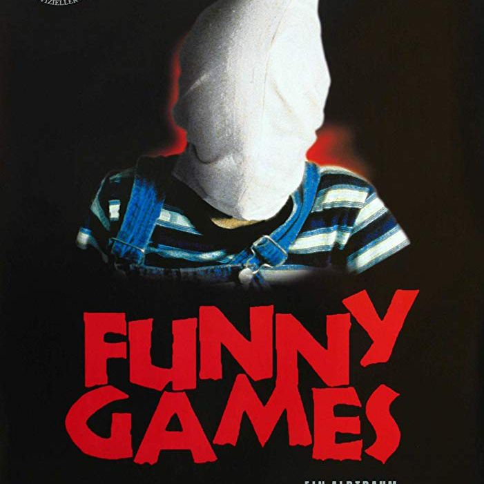 The foreign horror film, Funny Games.