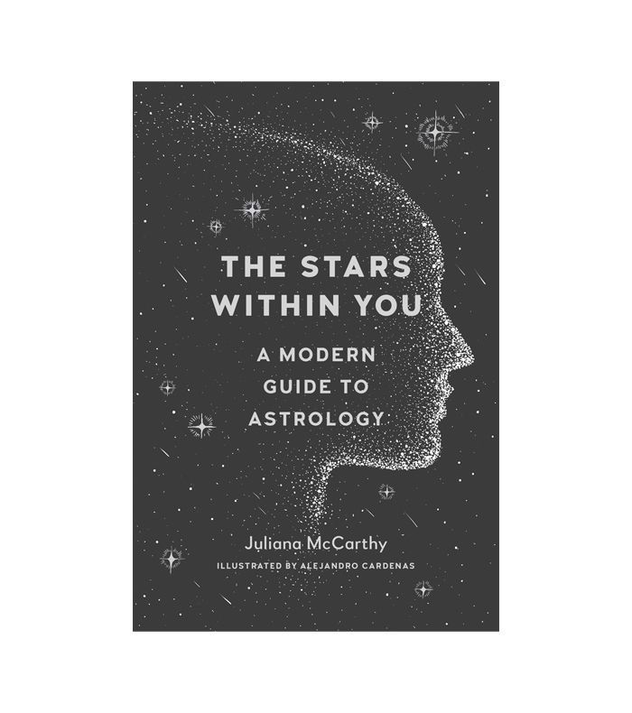 Juliana McCarthy The Stars Within You: A Modern Guide to Astrology