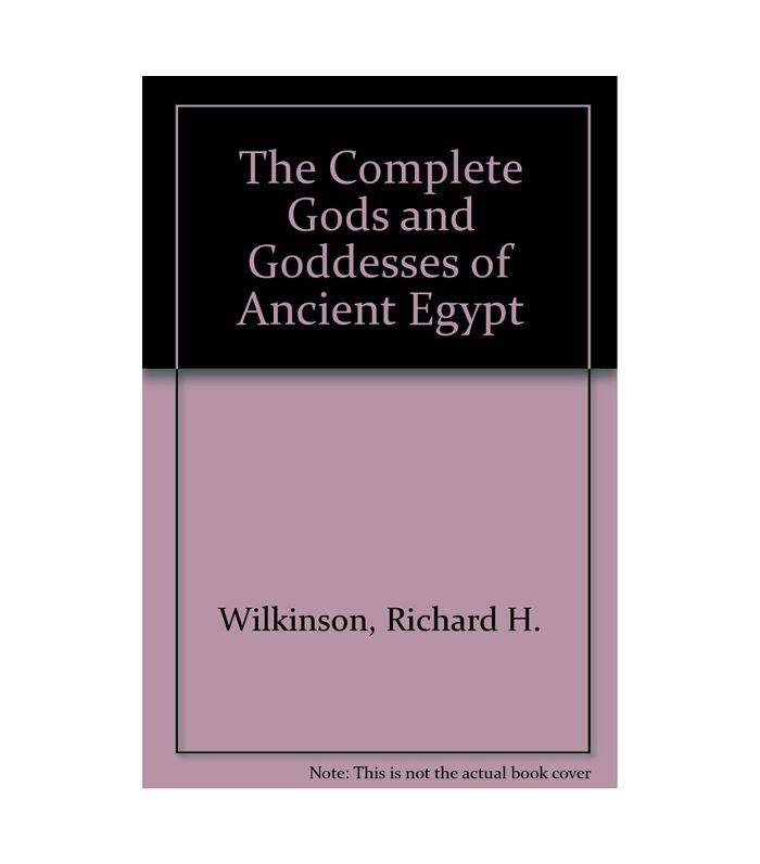 The Complete Gods and Goddesses of Ancient Egypt Richard H. Wilkinson Best mythology books