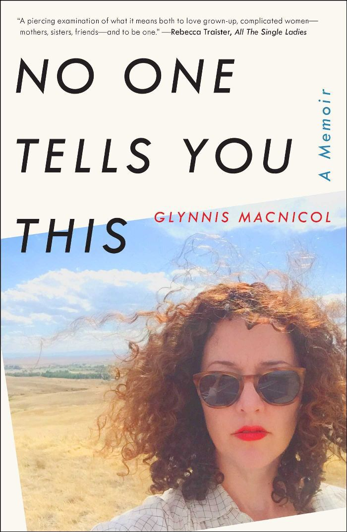 Glynnis MacNicol No One Tells You This