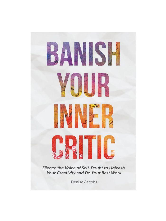 Denise Jacobs Banish Your Inner Critic