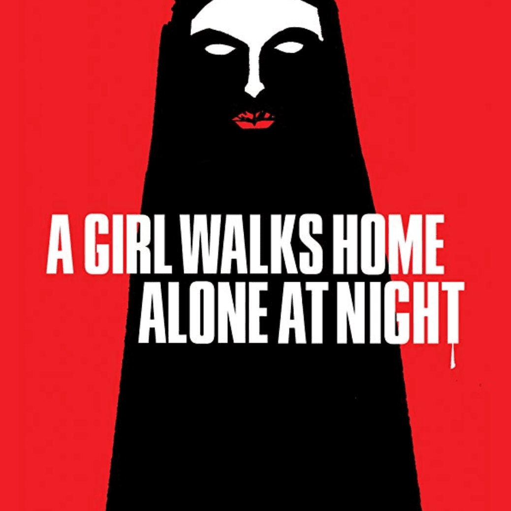 The foreign horror film, A Girl Walks Home Alone At Night.