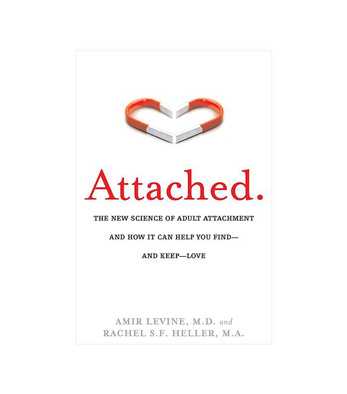 Amir Levine Attached: The New Science of Adult Attachment and How It Can Help You Find and Keep Love Reciprocity in Relationships
