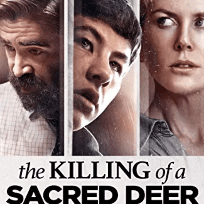 The foreign horror film, The Killing of a Sacred Deer.