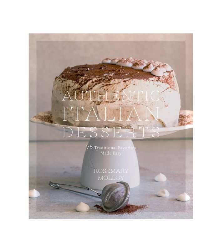 Authentic Italian Desserts by Rosemary Molloy