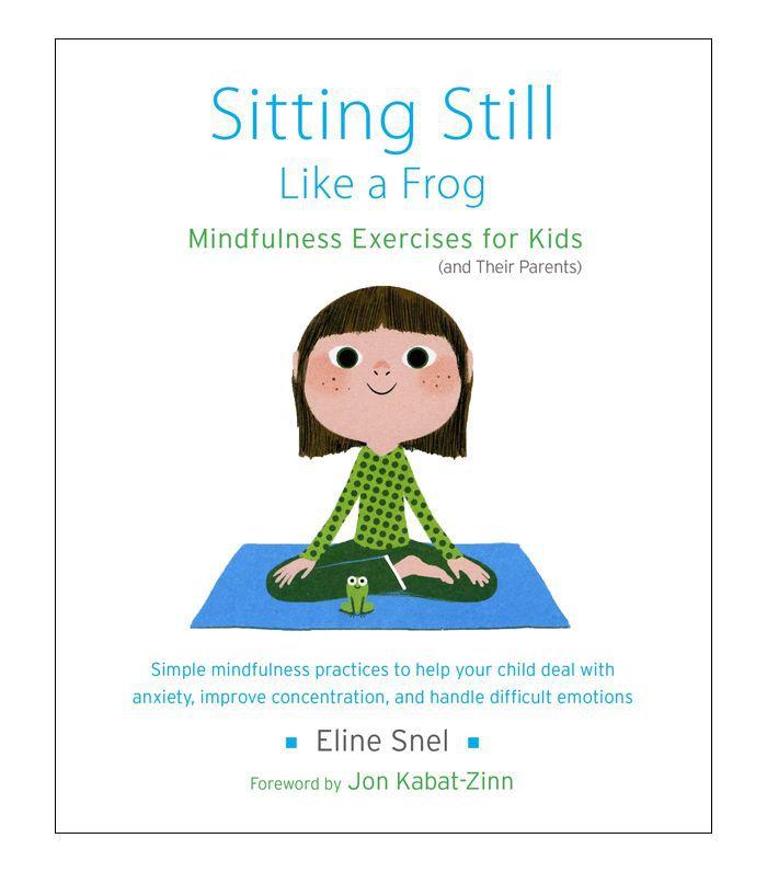 Sentado quieto como una rana: Ejercicios de atención plena para niños por Eline Snel