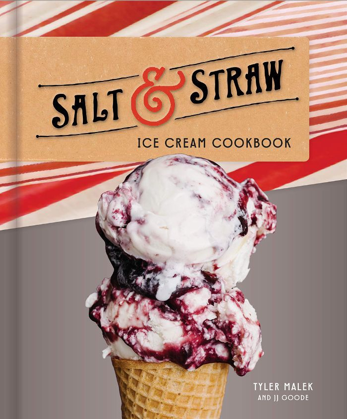 Tyler Malek and JJ Goode Salt & Straw Ice Cream Cookbook