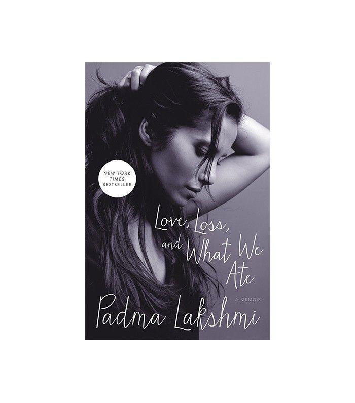 Padma Lakshmi Love, Loss, and What We Ate