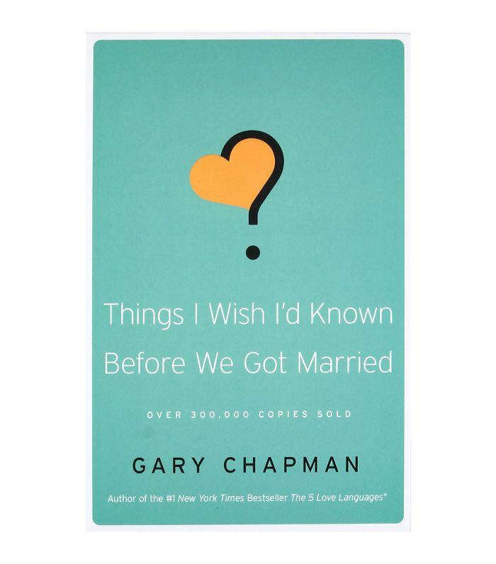 Cosas que desearía haber sabido antes de casarnos por Gary Chapman
