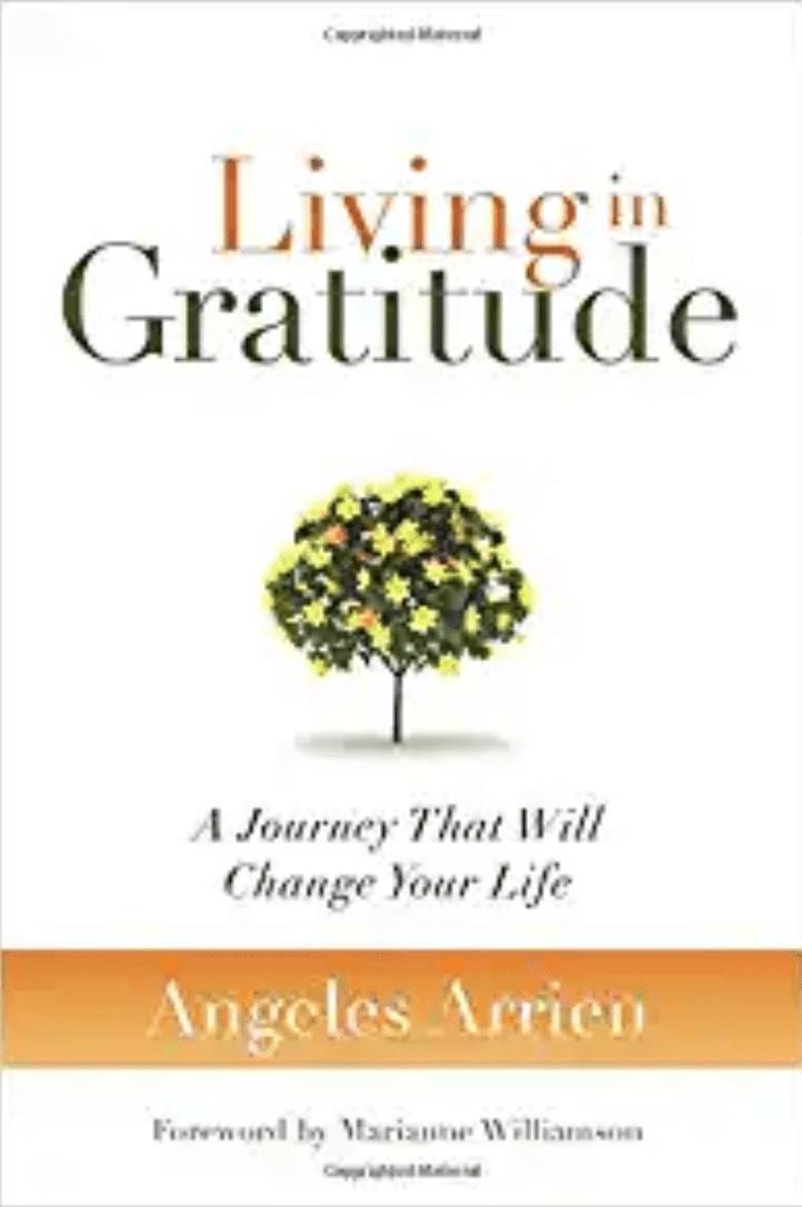 Living in Gratitude by Angeles Arrien