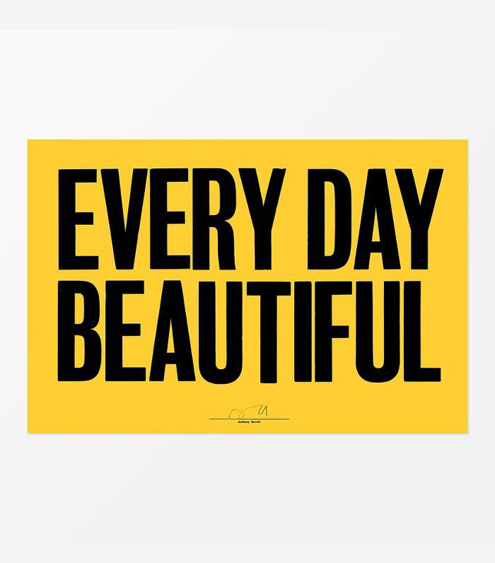Anthony Burrill Every Day Beautiful Print