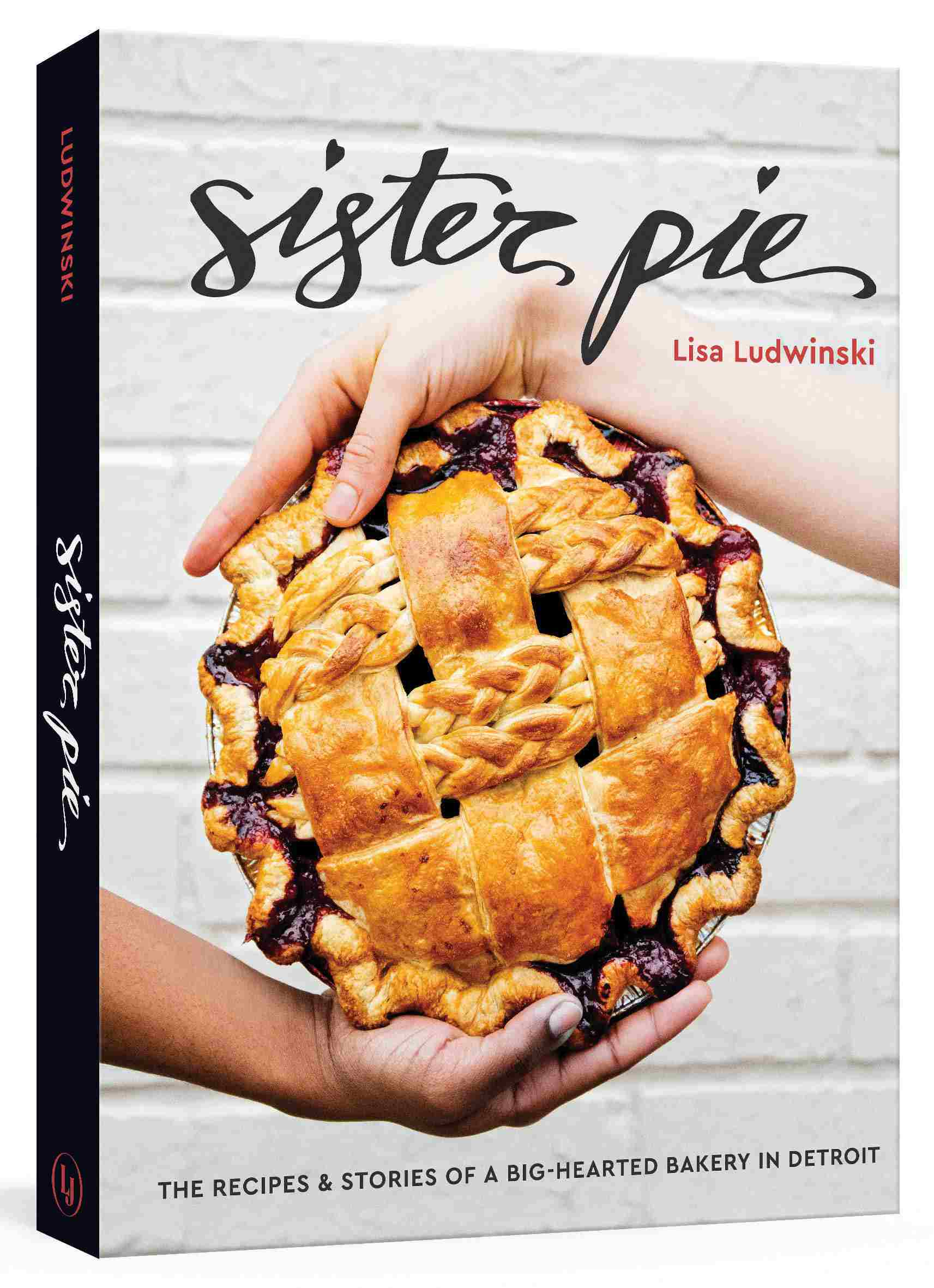 Sister Pie: The Recipes and Stories of a Big-Hearted Bakery in Detroit—best baking books