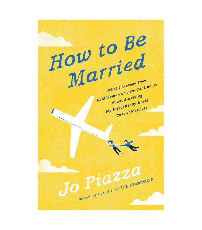 Jo Piazza How to Be Married