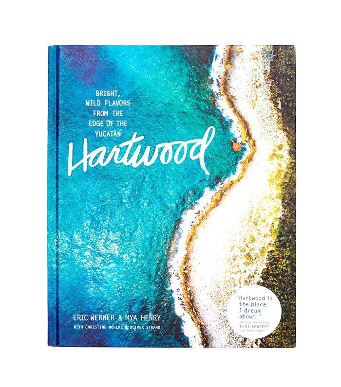 Hartwood Cookbook by Eric Werner & Mya Henry