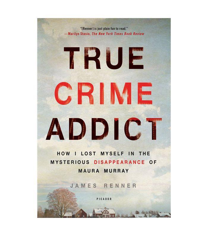 True Crime Addict by James Renner