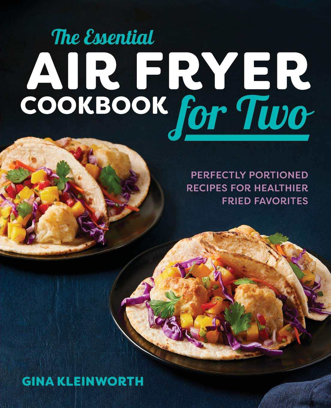 The Essential Air Fryer Cookbook for Two—Best Air Fryer Cookbooks