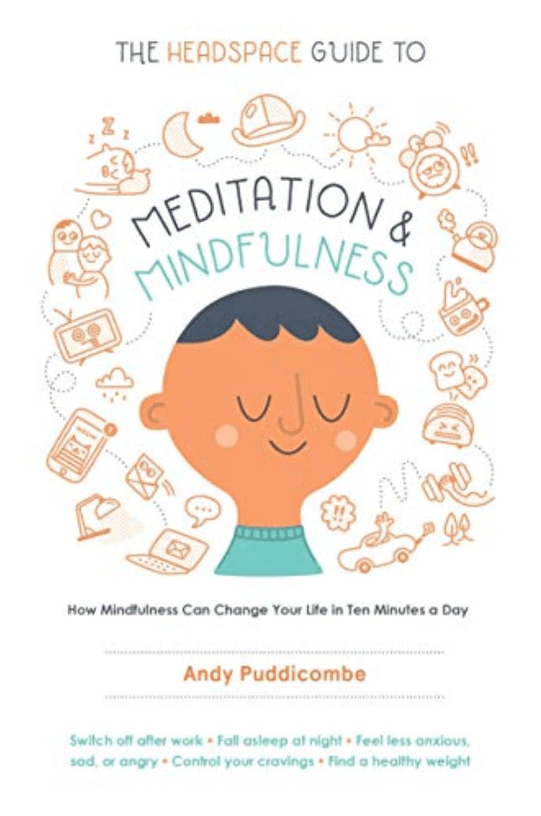 La guía de Headspace para la meditación y la atención plena por Andy Puddicombe