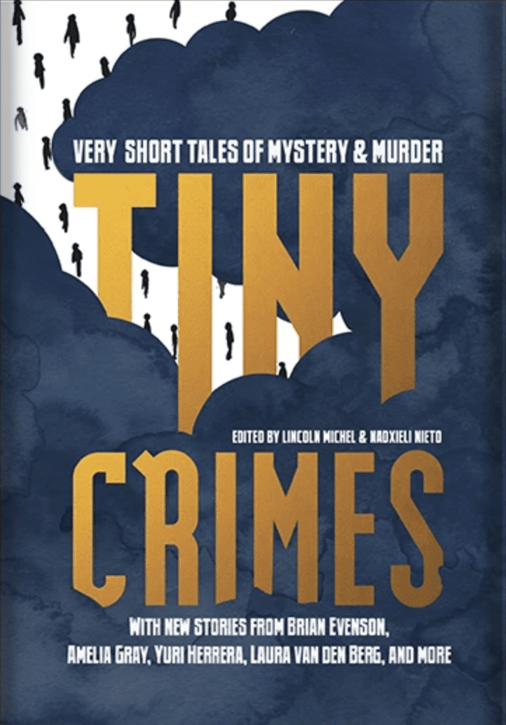 Tiny Crimes: Very Short Tales of Mystery & Murder