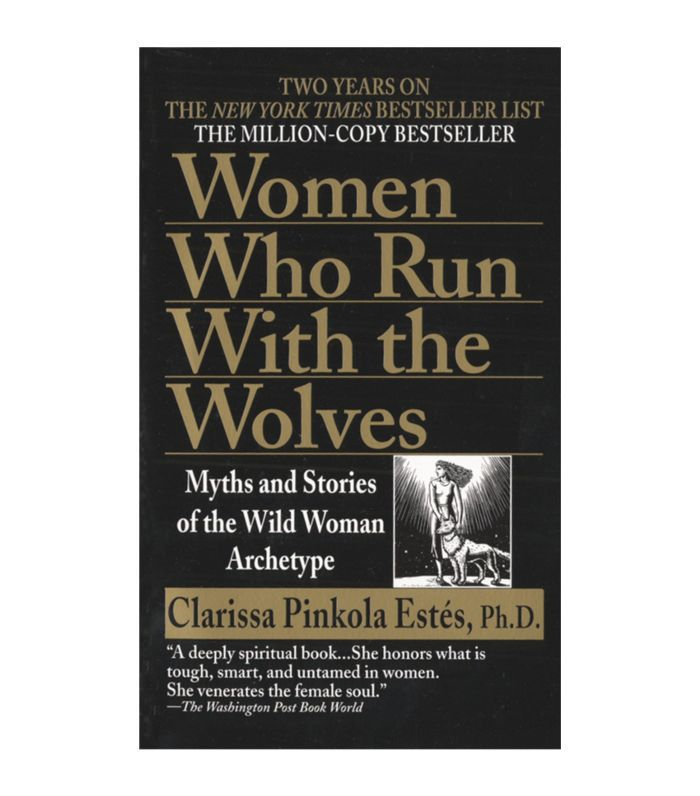 Women Who Run With the Wolves Clarissa Pinkola Estés Best mythology books